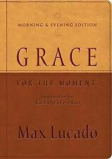 Grace for the Moment Morning and   Evening Edition: Inspiration for Each Day of