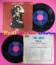 LP 45 7'' TOM JONES Till One day soon 1971 italy DECCA 13237 no cd mc dvd