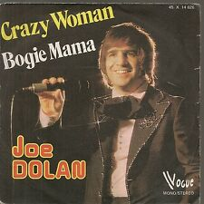 "45 TOURS / 7"" SINGLE--JOE DOLAN--CRAZY WOMAN / BOGIE MAMA--1975"
