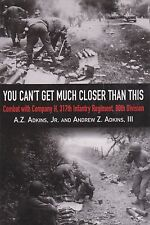 You Can't Get Much Closer Than This (US Army in ETO WWII, 80th Inf. Div)