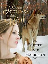 The Princess and the Wolf by Mette Ivie Harrison (1915, Paperback)