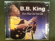 B. B. KING HOW BLUE CAN YOU GET NEW & SEALED BLUES CD ST. CLAIR RECORDS