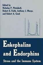 Enkephalins and Endorphins : Stress and the Immune System (2013, Paperback)
