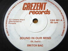 "SWITCH BAC - SOUND IN OUR MIND  7"" VINYL"