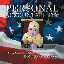 Personal Accountability:a Grandfather's Plan to Rebuild America : A...