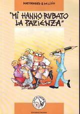 L- MI HANNO RUBATO LA PAZIENZA- MATITANORD E DE LISIO- PADANA--- 1992- B- ZCS111