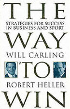 The Way to Win: Strategies for Success in Business and Sport Will Carling, Rober