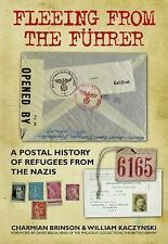 Fleeing from the Führer: A Postal History of Refugees from Nazism, Brinson, Char