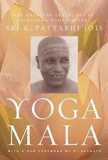 Yoga Mala : The Original Teachings of Ashtanga Yoga Master Sri K. Pattabhi...
