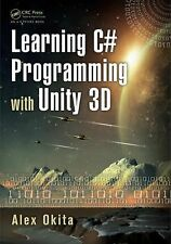 Learning C# Programming with Unity 3D by Ryo Alexander Okita (2014, Paperback)