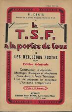 LA T.S.F. A LA PORTEE DE TOUS T. 2 : LES MEILLEURS POSTES - H. DENIS -1936-