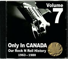 Only In Canada Volume 7 Our Rock N Roll History  RARE Canadian Rock CD (New!)