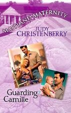 Guarding Camille (Maitland Maternity, Book 10) by Judy Christenberry