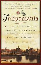 Tulipomania : The Story of the World's Most Coveted Flower & the Extraordinary P