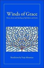 Winds of Grace : Poetry, Stories and Teachings of Sufi Mystics and Saints...