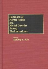 Handbook of Mental Health and Mental Disorder Among Black Americans, Ruiz, Dorot