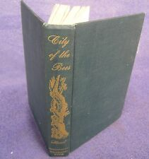 CITY OF THE BEES by Frank S. Stuart, Whittlesey House, 1949 No D/J, 243 pages
