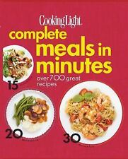 Complete Meals in Minutes : Over 700 Great Recipes by Cooking Light Magazine...