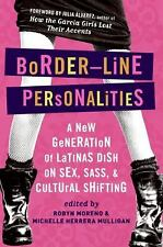 Border-Line Personalities: A New Generation of Latinas Dish on Sex, Sa-ExLibrary