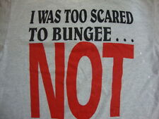 """Vintage Bungee Jump """"Adrenaline Rush I Was Too Scared, NOT""""  Men's T- Shirt XL"""
