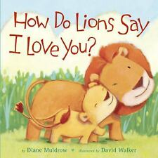 How Do Lions Say I Love You? - Muldrow, Diane - Board book