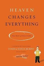HEAVEN CHANGES EVERYTHING BY TODD & SONJA BURPO - NEW PAPERBACK - FREE US SHIP