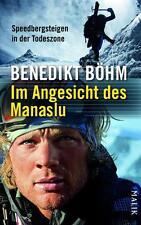 Im Angesicht des Manaslu von Benedikt Böhm (2014, Gebundene Ausgabe) UNGELESEN