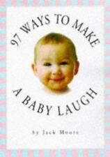 97 Ways to Make a Baby Laugh by Jack Moore (1997, Paperback) EE961