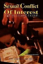 Sexual Conflict of Interest by R. O. Dawkins Aka Neil (2011, Paperback)