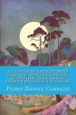 45 Cuentos de Hadas, Duendes y Gnomos - Sexto Volumen : 365 Cuentos...