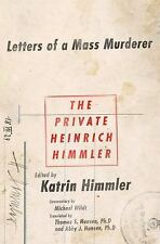 The Private Heinrich Himmler : Letters of a Mass Murderer by Katrin Himmler...