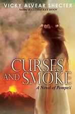 Curses and Smoke : A Novel of Pompeii by Vicky Alvear Shecter (2014, Hardcover)