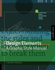 Design Elements : A Graphic Style Manual by Timothy Samara