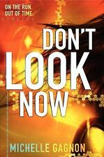 DON'T LOOK NOW   -Michelle Gagnon-  HARDCOVER ~ NEW
