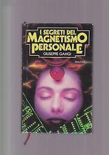I SEGRETI DEL MAGNETISMO PERSONALE - manuale di magia mentale G. GANGI - 1985