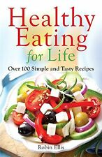 Healthy Eating For Life: Over 100 Simple and Tasty Recipes,Excellent Condition