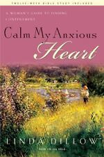 Calm My Anxious Heart: A Women's Guide to Finding Contentment, Linda Dillow, Boo
