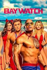 POSTER BAYWATCH ZAC EFRON DWAYNE JOHNSON THE ROCK ALEXANDRA DADDARIO LOCANDINA 3