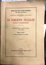 (Molise) LE SORGENTI ITALIANE VOL. VIII - ELENCO E DESCRIZIONE - Roma 1952