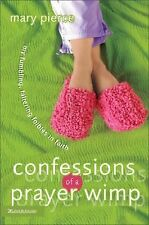 """CONFESSIONS OF A PRAYER WIMP"" BY MARY PIERCE"