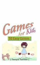 Games for Kids : 50 Easy Indoor or Outdoor Games for Your Children to Have...
