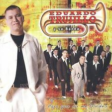 Para Que No Me Olvides * by Eduardo Trujillo (CD, Feb-2003, Lideres)