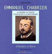 Emmanuel Chabrier   la musique au ventre  fleur bleue à la boutonnière   d'Amber