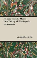 NEW - It's Easy To Make Music - How To Play All The Popular Instruments