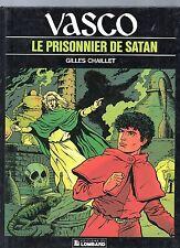 CHAILLET. Vasco 2. Le Prisonnier de Satan. Lombard 1984. EO - Neuf
