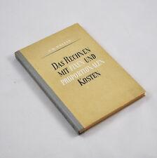 Das Rechnen mit Fixen und Proportionalen Kosten (Dr. A. M. Wolter) 1948