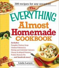 The Everything Almost Homemade Cookbook by Larsen, Linda