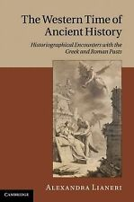 The Western Time of Ancient History : Historiographical Encounters with the...