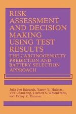 Risk Assessment and Decision Making Using Test Results : The Carcinogenicity...