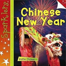 Chinese New Year (Sparklers - Celebrations) Dicker, Katie Very Good Book